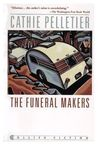 The Funeral Makers by Cathie Pelletier