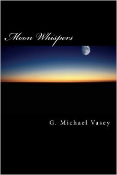 Moon Whispers by G. Michael Vasey