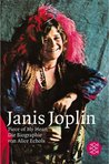 Janis Joplin: Piece of My Heart. Die Biographie