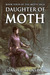 Daughter of Moth (The Moth Saga #4)