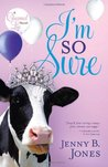 I'm So Sure by Jenny B. Jones