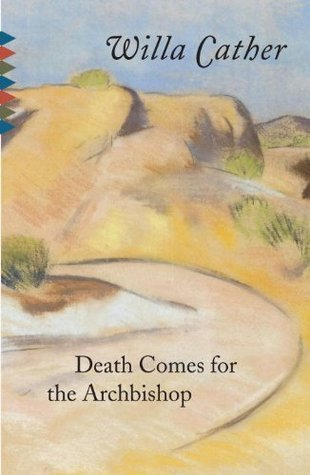 Death Comes for the Archbishop by Willa Cather