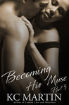 Becoming His Muse - Part 3 (Becoming His Muse, #3)