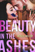 Beauty in the Ashes (Beautifully Broken, #1)