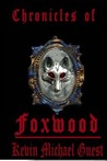 Chronicles of Foxwood, Part 2 of the epic novel (The Haunted Houses of Foxwood & Reindeer Manor)