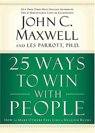 25 Ways to Win with People by John C. Maxwell