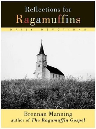 Reflections for Ragamuffins by Brennan Manning