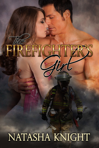 Read The Firefighter's Girl by Natasha Knight PDF