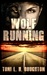 Wolf Running (A Wolf in the Land of the Dead, #1)