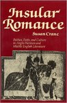 Insular Romance: Politics, Faith, and Culture in Anglo-Norman and Middle English Literature