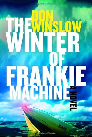 The Winter of Frankie Machine by Don Winslow