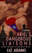 Ariel's Dangerous Liaisons: The Erotic Wonders of a Super Heroic Woman