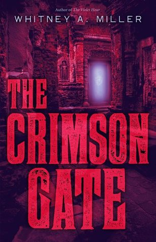 The Crimson Gate by Whitney A. Miller
