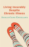 Living Incurably Despite Chronic Illness