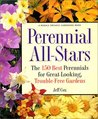 Perennial All-Stars: The 150 Best Perennials for Great-Looking, Trouble-Free Gardens (Rodale Organic Gardening Book)