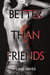 Better Than Friends (Better Than, #3)