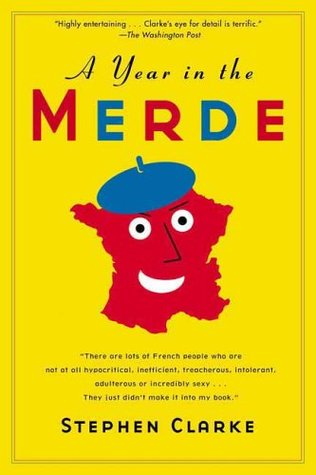A Year in the Merde by Stephen Clarke