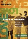 Love Is an Orientation: Practical Ways to Build Bridges with the Gay Community