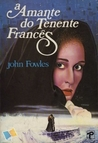 A Amante do Tenente Francês by John Fowles