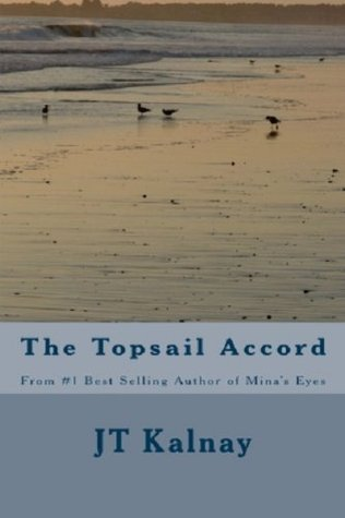 The Topsail Accord by J.T. Kalnay