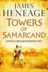 The Towers of Samarcand (The Mistra Chronicles, #2)