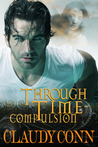 Through Time-Compulsion by Claudy Conn