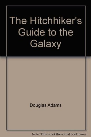 The Hitchhikers Guide to the Galaxy Hitchhikers Guide to the Galaxy 1