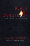 Black Girl Dangerous on Race, Queerness, Class and Gender