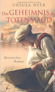 Download online for free Das Geheimnis der Totenmagd (Hurenkönigin #1) PDF by Ursula Neeb