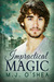 Impractical Magic by M.J. O'Shea
