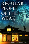 Regular People of the Weak by Shareef Mabrouk