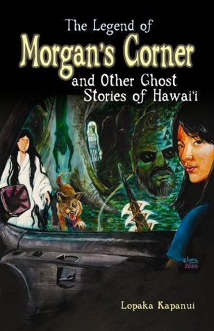 The Legend of Morgan's Corner and Other Ghost Stories of Hawai'i