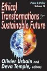 Ethical Transformations for a Sustainable Future: Peace and Policy