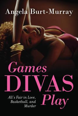 Games Divas Play by Angela Burt-Murray