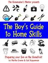 The Boy's Guide to Home Skills: Preparing Your Son on the Homefront