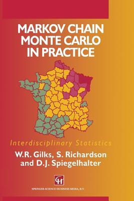 Markov Chain Monte Carlo in Practice by W. R. Gilks