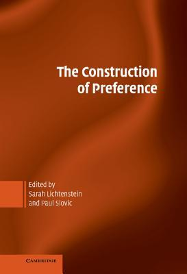 The Construction of Preference by Sarah Lichtenstein