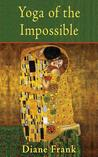 Yoga of the Impossible by Diane Frank