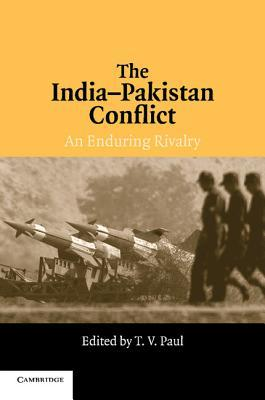 The India-Pakistan Conflict by T.V. Paul