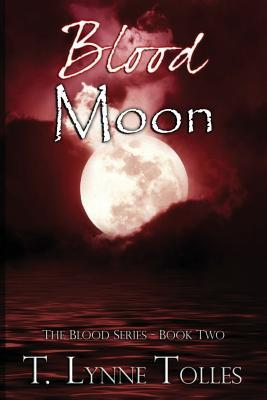 Blood Moon by T. Lynne Tolles