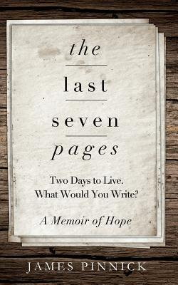 The Last Seven Pages by James Pinnick