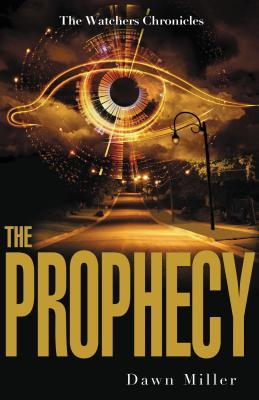 The Prophecy by Dawn Miller