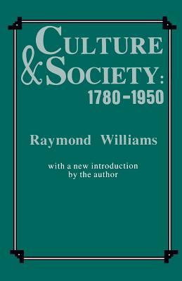 Culture and Society 1780-1950 by Raymond Williams