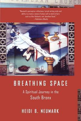 Breathing Space: A Spiritual Journey in the South Bronx