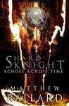 Shard Knight (Echoes Across Time, #1)