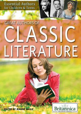 Great Authors of Classic Literature  by  Jeanne Nagle