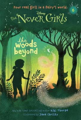 The Woods Beyond (Disney: The Never Girls, #6)