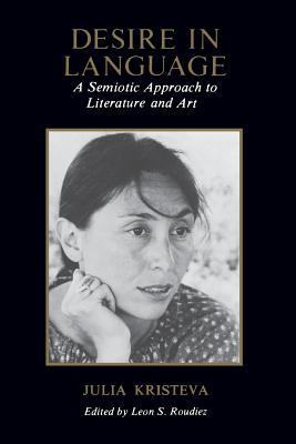 Desire in Language by Julia Kristeva