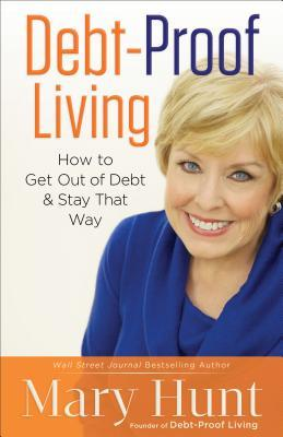 Debt-Proof Living by Mary Hunt
