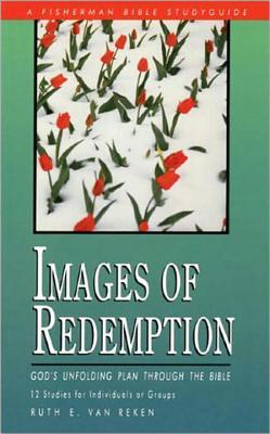 Images of Redemption: God's Unfolding PLan Through the Bible